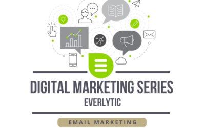 Digital Marketing Series – Email Marketing – Everlytic