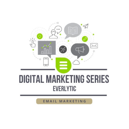 Digital Marketing Series – Email Marketing – Everlytic