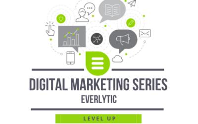 Digital Marketing Series – Everlytic – Level Up